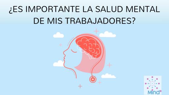 ¿Es importante la salud mental de mis trabajadores?
